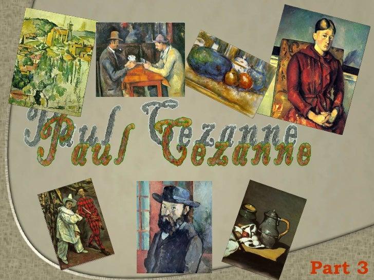 Paul  Cezanne Part 3