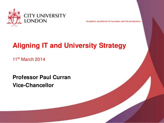 Aligning IT and University Strategy - Paul Curran - Jisc Digital Festival 2014