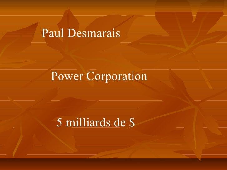 Paul Desmarais Power Corporation 5 milliards de $
