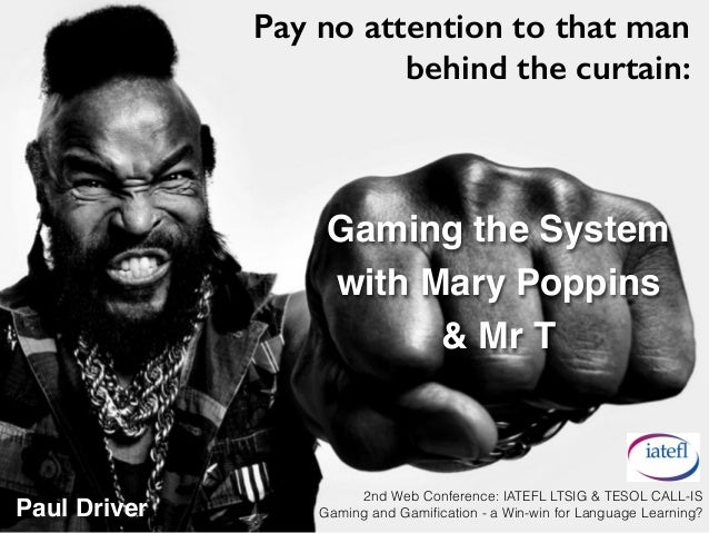 Gaming the System with Mary Poppins  & Mr T