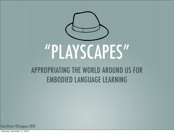 """PLAYSCAPES""                              APPROPRIATING THE WORLD AROUND US FOR                                   EMBODIED..."