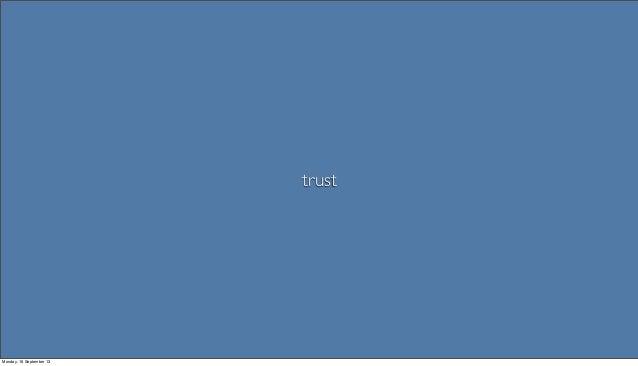 trust Monday, 16 September 13