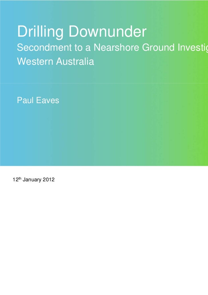 Drilling Downunder Secondment to a Nearshore Ground Investigation Western Australia Paul Eaves12th January 2012
