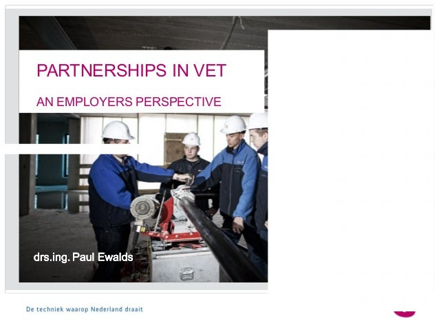 Partnerships in VET - An Employer's Perspective - The Future in  Your Hands 2013-2016 (Paul Ewalds - Chairman of the SBB Advisory Committee on Qualifications & Examinations – company SBB)