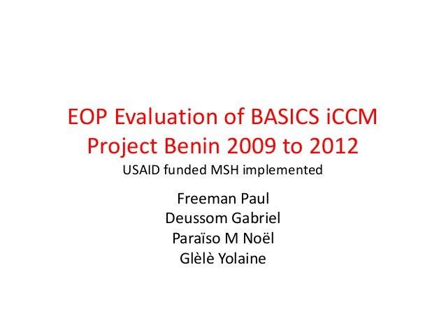 EOP Evaluation of BASICS iCCM Project Benin 2009 to 2012_Paul Freeman_4.25.13