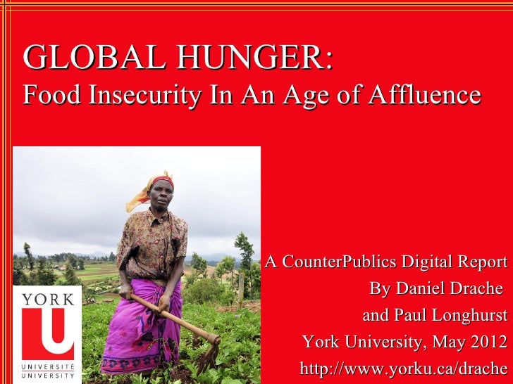 GLOBAL HUNGER: Food Insecurity in an Age of Affluence