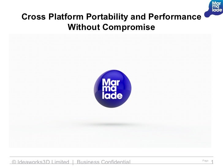 Marmalade: Cross Platform: Portability and Performance without compromise