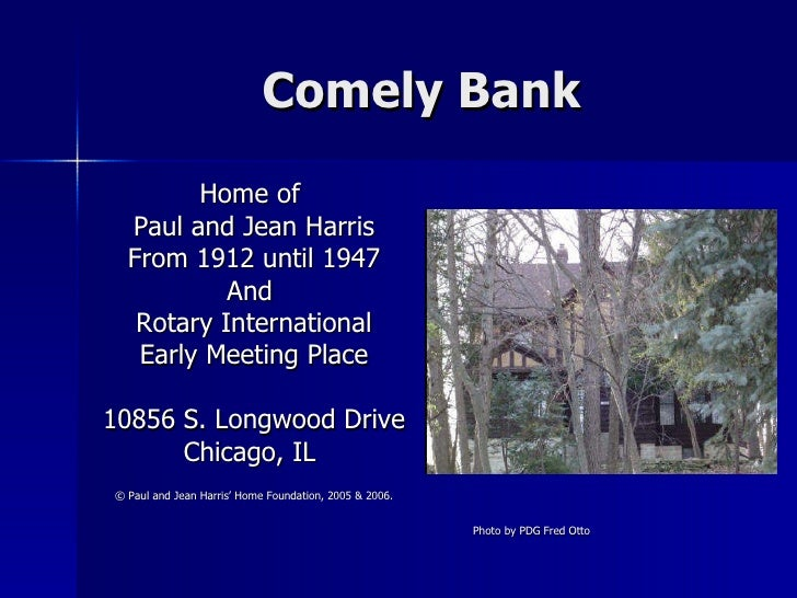 Comely Bank <ul><li>Home of  </li></ul><ul><li>Paul and Jean Harris </li></ul><ul><li>From 1912 until 1947 </li></ul><ul><...