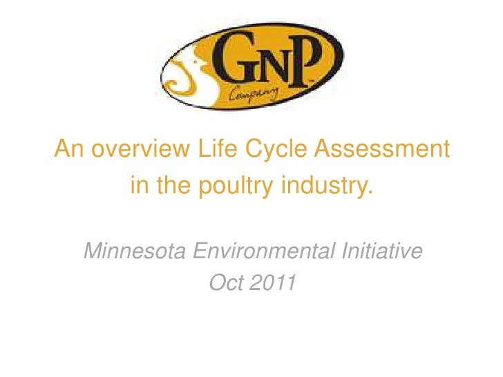 An overview Life Cycle Assessment      in the poultry industry.  Minnesota Environmental Initiative             Oct 2011