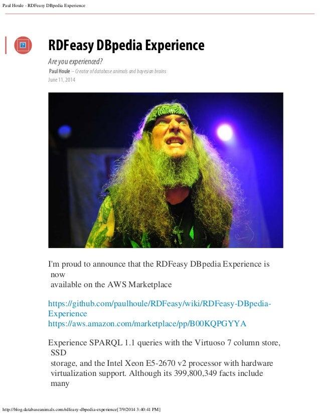 Paul Houle - RDFeasy DBpedia Experience http://blog.databaseanimals.com/rdfeasy-dbpedia-experience[7/9/2014 3:40:41 PM] RD...