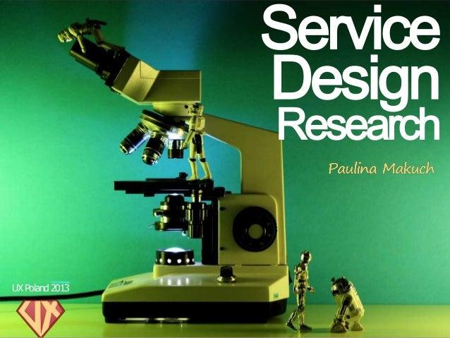 Service Design Research. UX Poland 2013