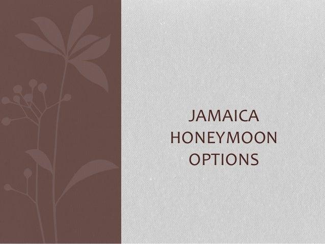 JAMAICA HONEYMOON OPTIONS