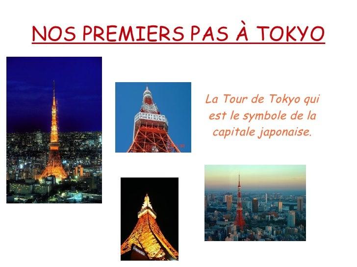 NOS PREMIERS PAS À TOKYO La Tour de Tokyo qui est le symbole de la capitale japonaise.