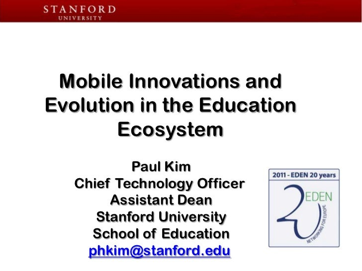Mobile Innovations and <br />Evolution in the Education Ecosystem<br />Paul Kim<br />Chief Technology Officer <br />Assist...