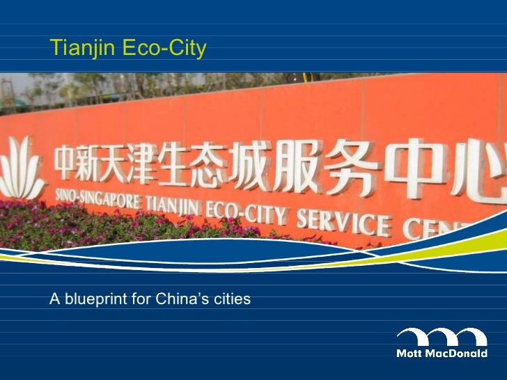 Tianjin Eco-City  <ul><li>A blueprint for China's cities </li></ul>