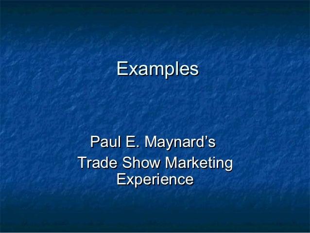 Examples  Paul E. Maynard'sTrade Show Marketing     Experience