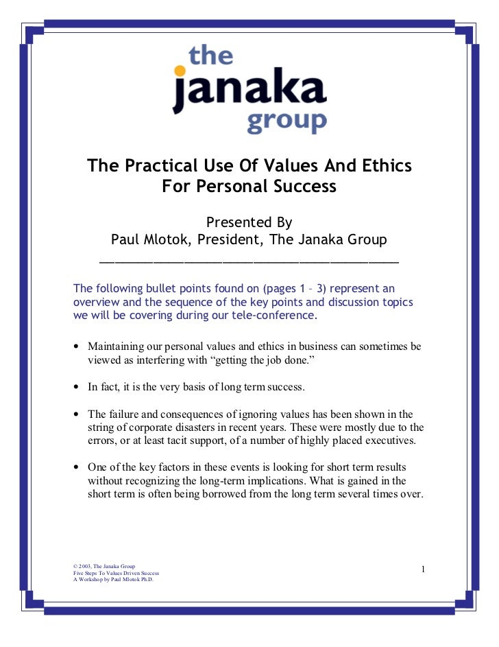 The Practical Use Of Values And Ethics             For Personal Success                          Presented By            P...
