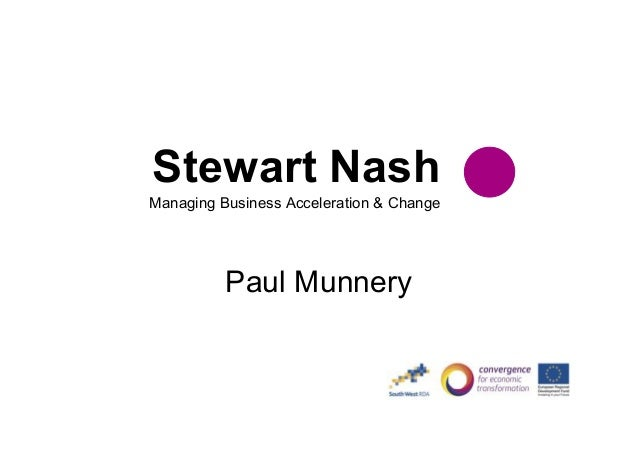 Stewart Nash Managing Business Acceleration & Change  Paul Munnery