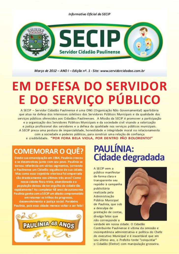 Informativo Oficial da SECIP               Março de 2012 – ANO I – Edição nº. 1 - Site: www.servidorcidadao.com.brEM DEFES...
