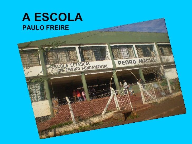 A ESCOLA PAULO FREIRE