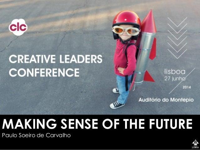 MAKING SENSE OF THE FUTURE Paulo Soeiro de Carvalho