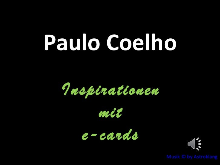 Paulo Coelho Inspirationen mit e-cards Musik © by Astroklang