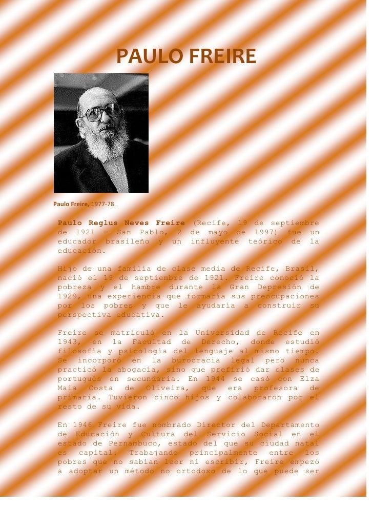 PAULO FREIRE<br />Paulo Freire, 1977-78.<br />Paulo Reglus Neves Freire (Recife, 19 de septiembre de 1921 — San Pablo, 2 d...