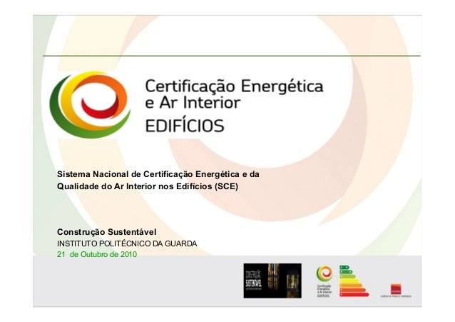 Sistema Nacional de Certificação Energética e da Qualidade do Ar Interior nos Edifícios (SCE) Construção Sustentável INSTI...