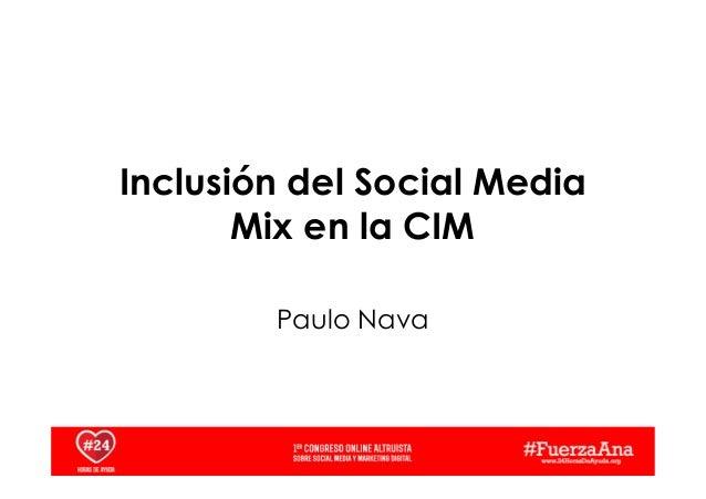 Inclusión del Social Media Mix en la CIM Paulo Nava
