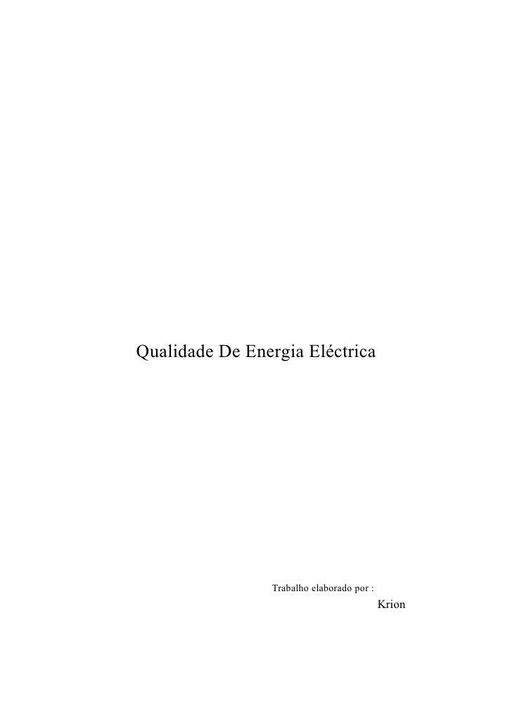 Qualidade De Energia Eléctrica                Trabalho elaborado por :                                           Krion