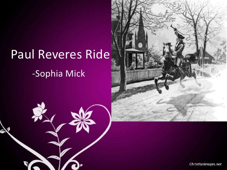 Paul Reveres Ride<br />-Sophia Mick<br />