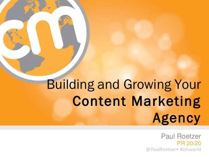 Building and Growing Your    Content Marketing                 Agency                      Paul Roetzer                   ...