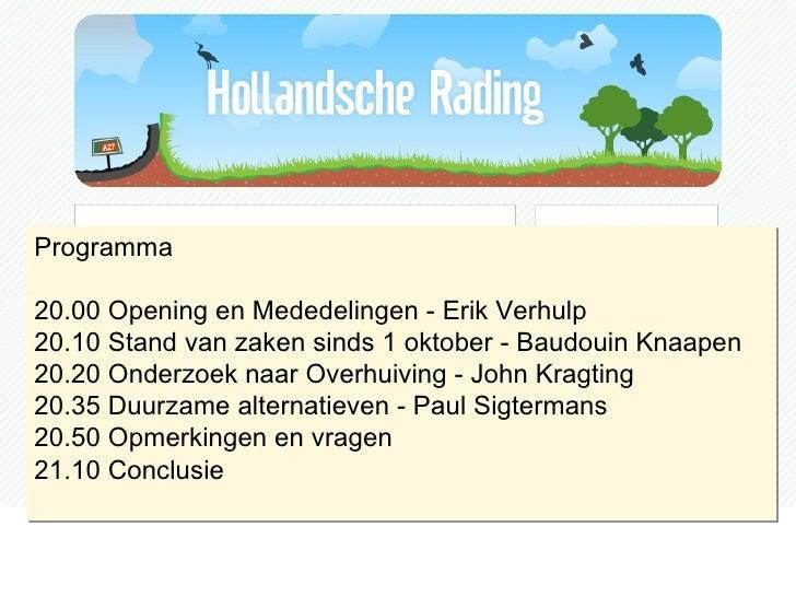 Programma 20.00 Opening en Mededelingen - Erik Verhulp 20.10 Stand van zaken sinds 1 oktober - Baudouin Knaapen 20.20 Onde...