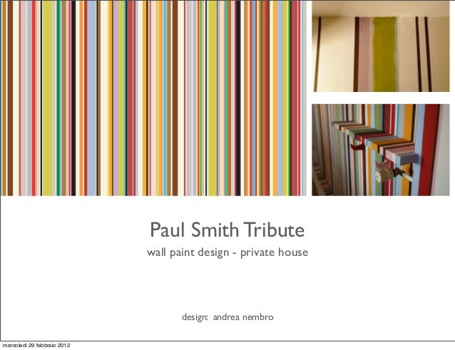 Paul Smith Tribute                             wall paint design - private house                                    design...
