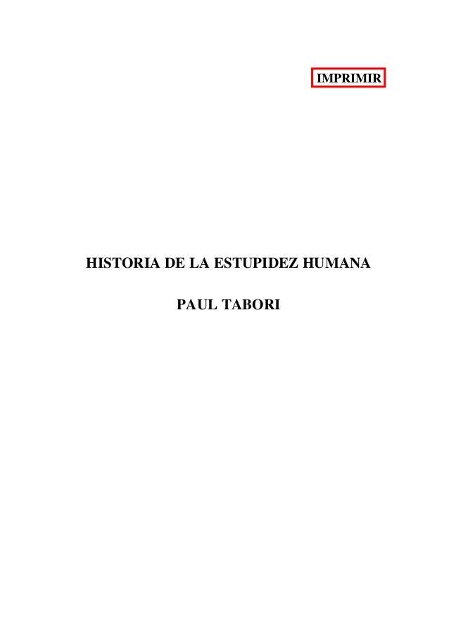 IMPRIMIR  HISTORIA DE LA ESTUPIDEZ HUMANA PAUL TABORI