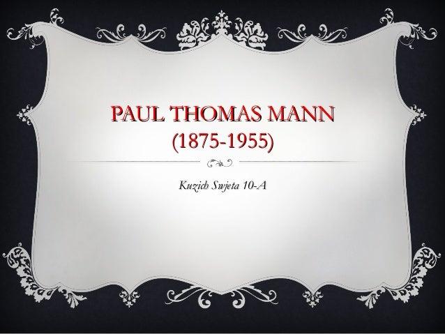 PAUL THOMAS MANN     (1875-1955)    Kuzich Swjeta 10-A
