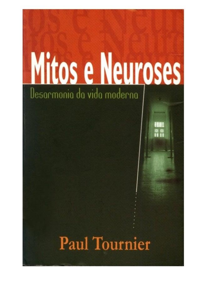 Paul Tournier                         Mitos e                         Neuroses                  Desarmonia da vida moderna...