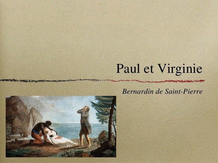 Paul et Virginie <ul><li>Bernardin de Saint-Pierre </li></ul>
