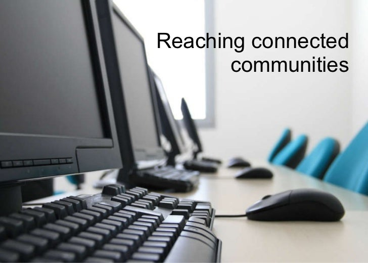 Reaching connected  .  communities  .