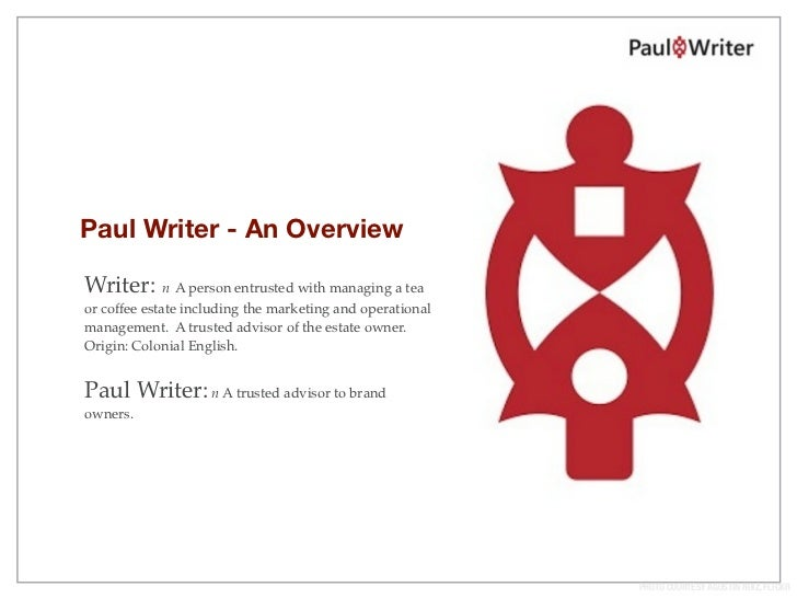 Paul Writer - An OverviewWriter: n A person entrusted with managing a teaor coffee estate including the marketing and oper...