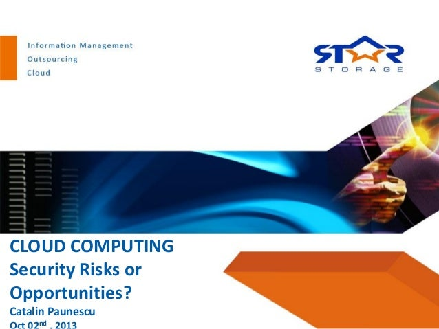 CLOUD COMPUTING Security Risks or Opportunities? Catalin Paunescu nd
