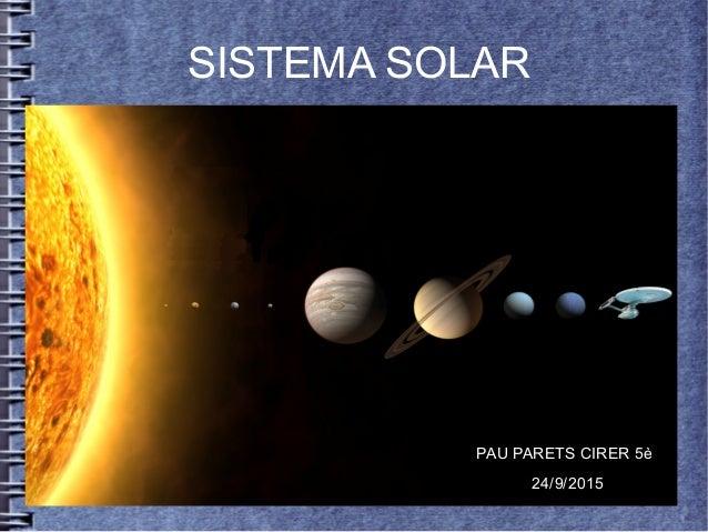 SISTEMA SOLAR PAU PARETS CIRER 5è 24/9/2015