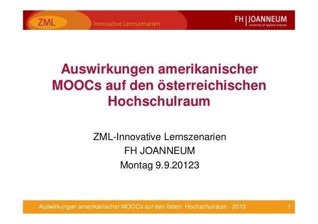 1Auswirkungen amerikanischer MOOCs auf den österr. Hochschulraum - 2013 Auswirkungen amerikanischer MOOCs auf den österrei...