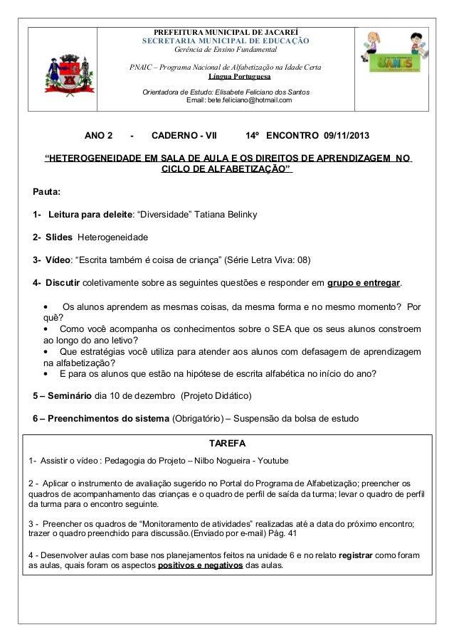 PREFEITURA MUNICIPAL DE JACAREÍ SECRETARIA MUNICIPAL DE EDUCAÇÃO Gerência de Ensino Fundamental PNAIC – Programa Nacional ...