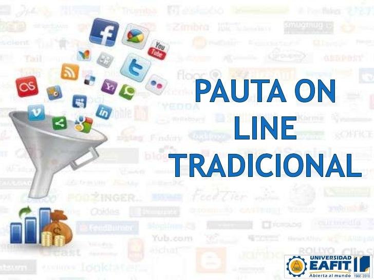 Pauta on line tradicional<br />