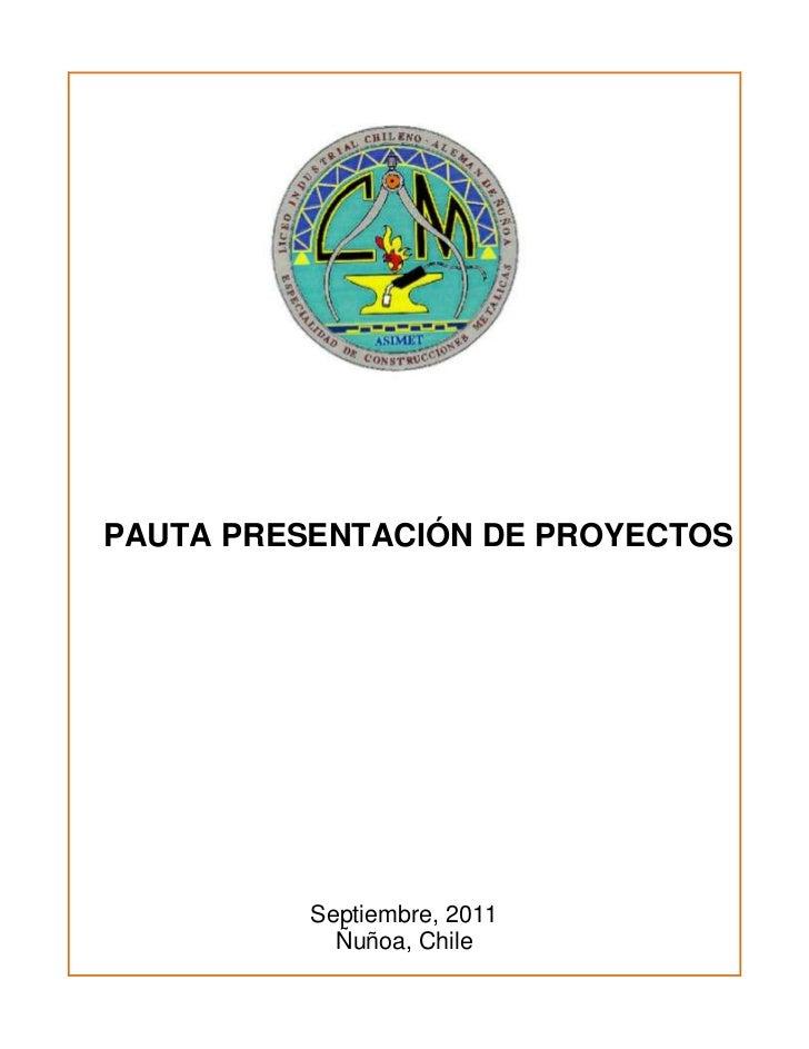 PAUTA PRESENTACIÓN DE PROYECTOS          Septiembre, 2011            Ñuñoa, Chile