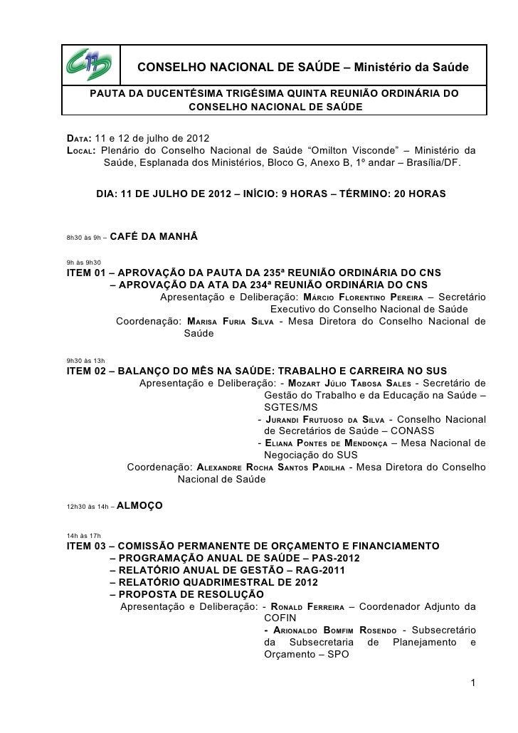 CONSELHO NACIONAL DE SAÚDE – Ministério da Saúde      PAUTA DA DUCENTÉSIMA TRIGÉSIMA QUINTA REUNIÃO ORDINÁRIA DO          ...