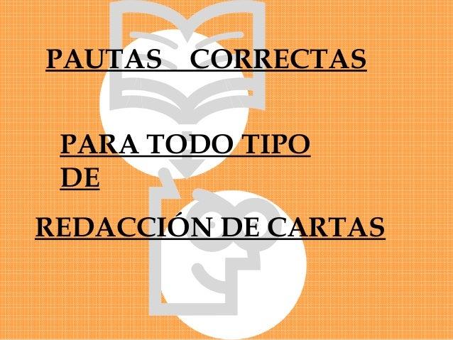 REDACCIÓN DE CARTAS PAUTAS CORRECTAS PARA TODO TIPO DE