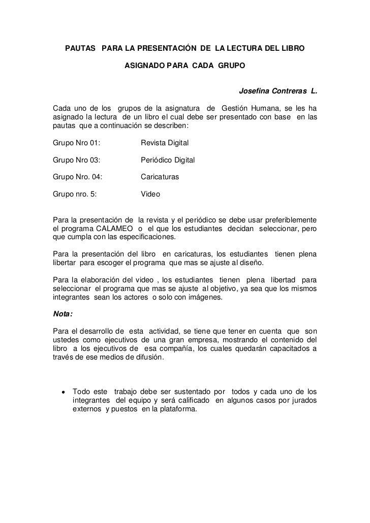 PAUTAS PARA LA PRESENTACIÓN DE LA LECTURA DEL LIBRO                      ASIGNADO PARA CADA GRUPO                         ...