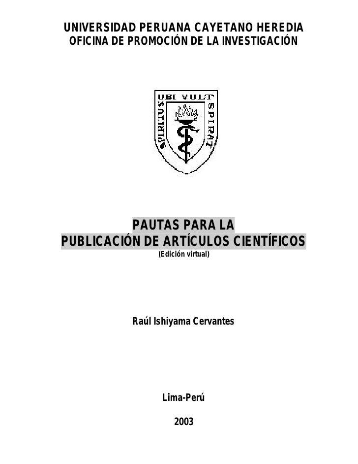 UNIVERSIDAD PERUANA CAYETANO HEREDIA  OFICINA DE PROMOCIÓN DE LA INVESTIGACIÓN               PAUTAS PARA LA PUBLICACIÓN DE...